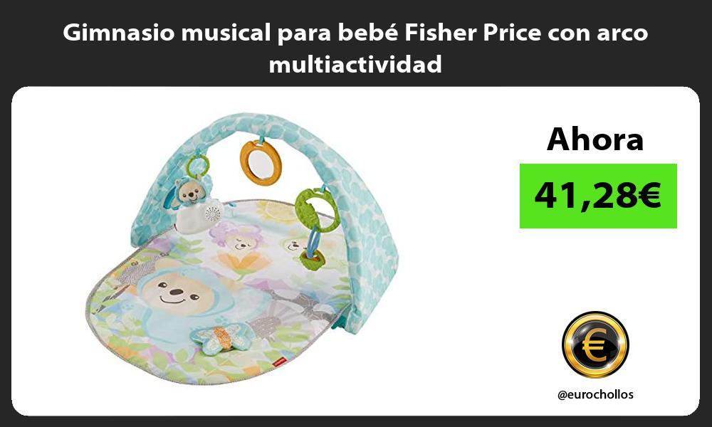 Gimnasio musical para bebé Fisher Price con arco multiactividad