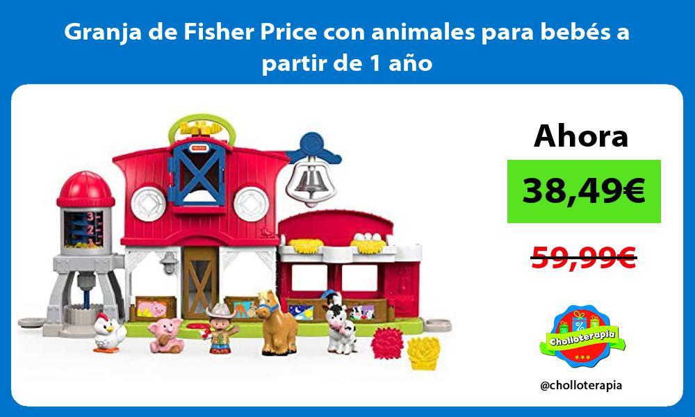 Granja de Fisher Price con animales para bebés a partir de 1 año