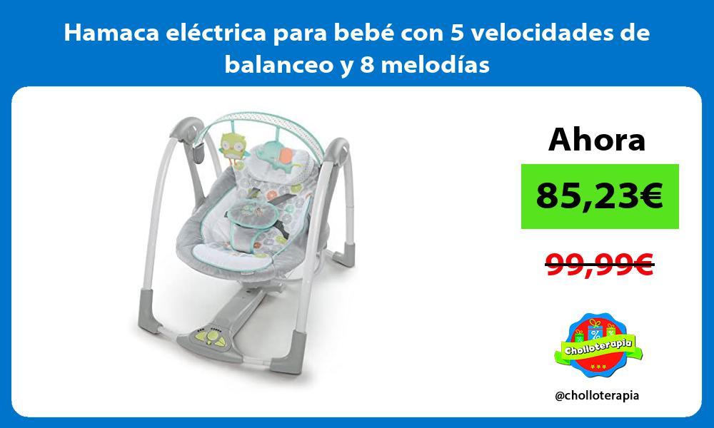 Hamaca eléctrica para bebé con 5 velocidades de balanceo y 8 melodías
