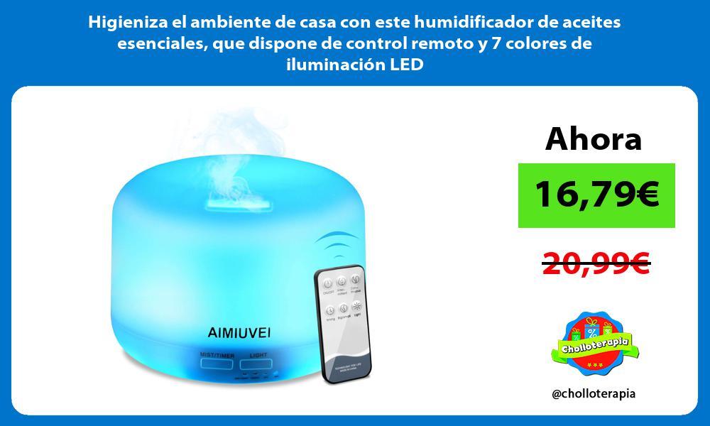 Higieniza el ambiente de casa con este humidificador de aceites esenciales que dispone de control remoto y 7 colores de iluminación LED