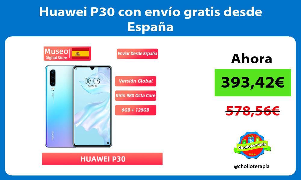 Huawei P30 con envío gratis desde España