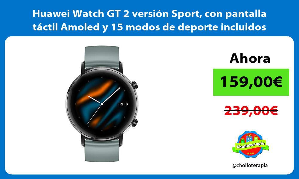 Huawei Watch GT 2 versión Sport con pantalla táctil Amoled y 15 modos de deporte incluidos