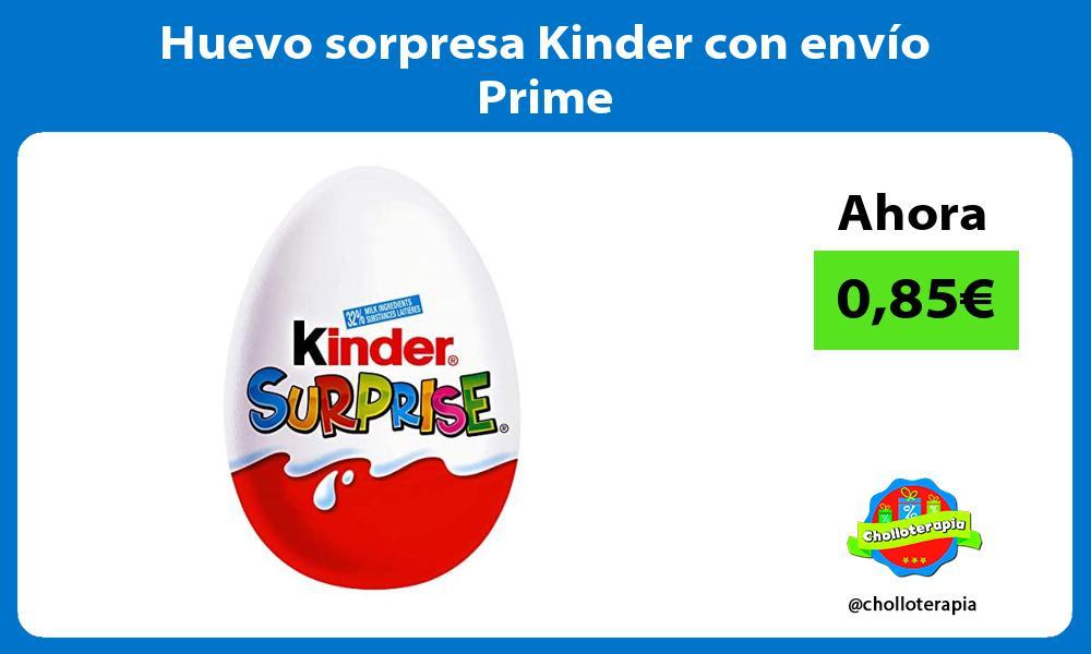Huevo sorpresa Kinder con envío Prime