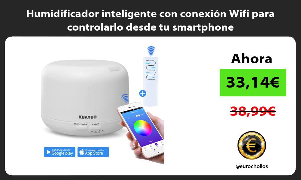Humidificador inteligente con conexión Wifi para controlarlo desde tu smartphone