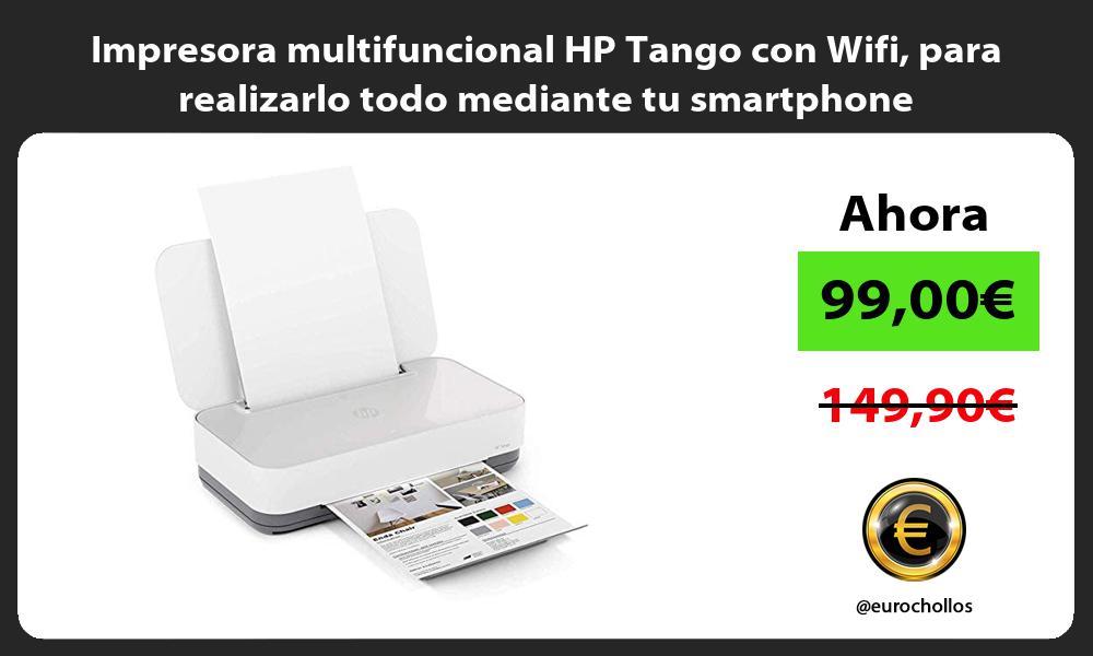 Impresora multifuncional HP Tango con Wifi para realizarlo todo mediante tu smartphone