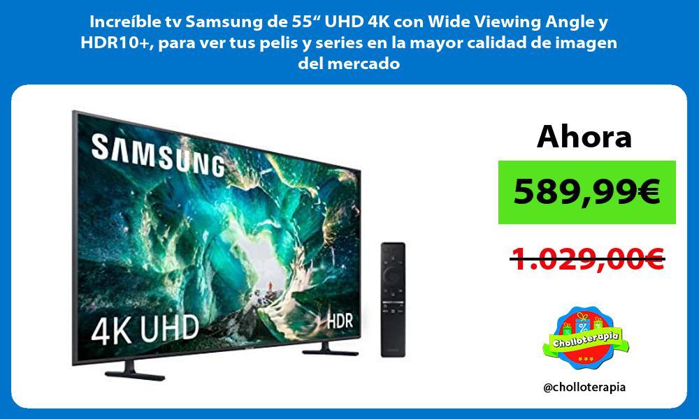"""Increíble tv Samsung de 55"""" UHD 4K con Wide Viewing Angle y HDR10 para ver tus pelis y series en la mayor calidad de imagen del mercado"""