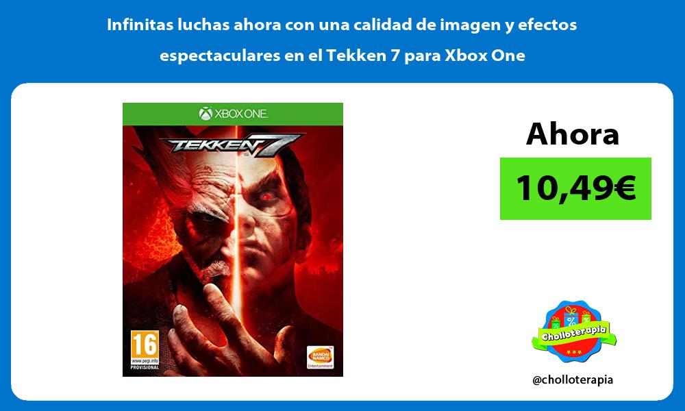 Infinitas luchas ahora con una calidad de imagen y efectos espectaculares en el Tekken 7 para Xbox One
