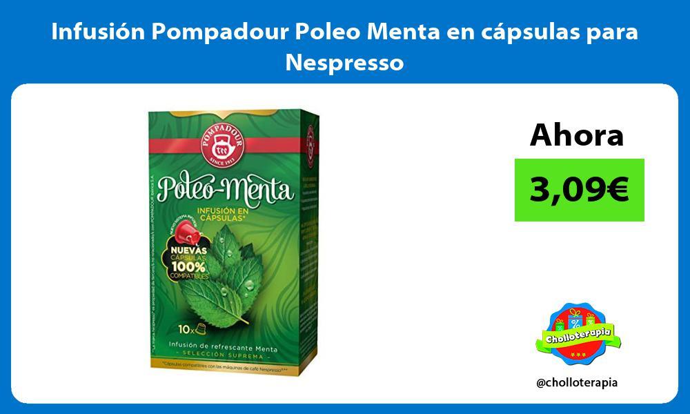 Infusión Pompadour Poleo Menta en cápsulas para Nespresso