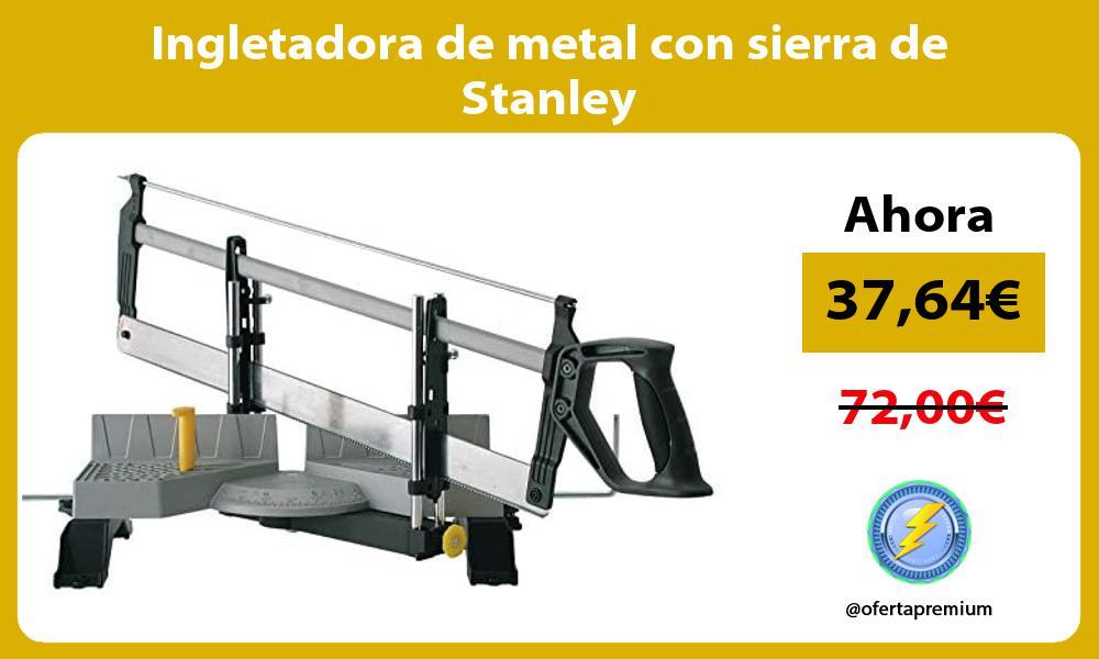 Ingletadora de metal con sierra de Stanley
