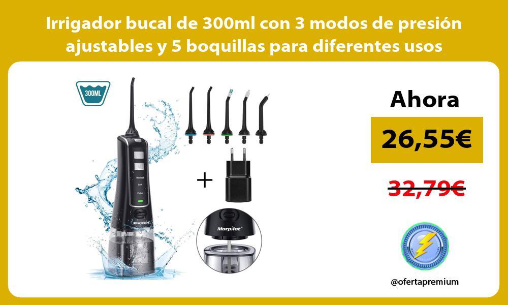 Irrigador bucal de 300ml con 3 modos de presión ajustables y 5 boquillas para diferentes usos