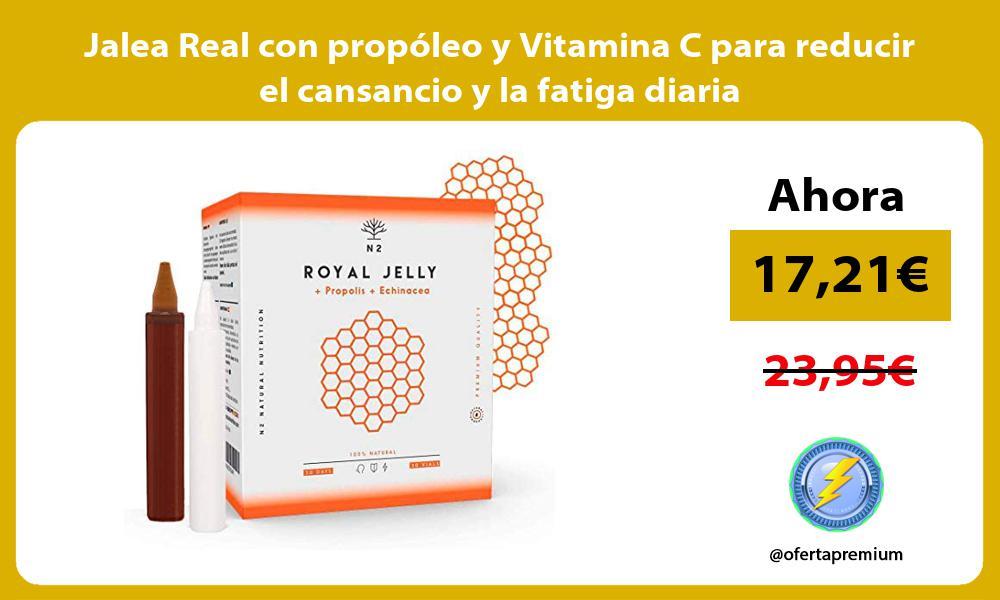 Jalea Real con propóleo y Vitamina C para reducir el cansancio y la fatiga diaria
