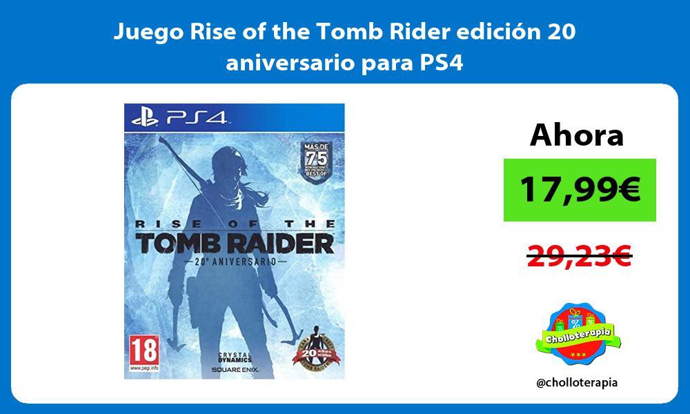 Juego Rise of the Tomb Rider edición 20 aniversario para PS4