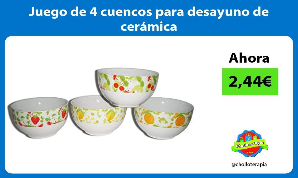Juego de 4 cuencos para desayuno de cerámica