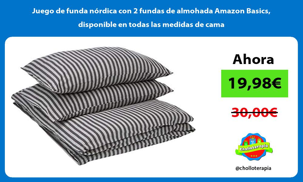 Juego de funda nórdica con 2 fundas de almohada Amazon Basics disponible en todas las medidas de cama