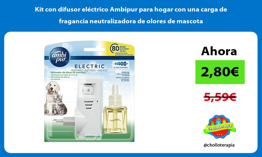 Kit con difusor eléctrico Ambipur para hogar con una carga de fragancia neutralizadora de olores de mascota