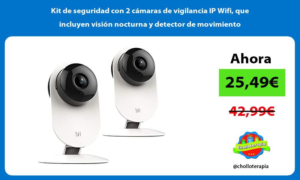 Kit de seguridad con 2 cámaras de vigilancia IP Wifi que incluyen visión nocturna y detector de movimiento