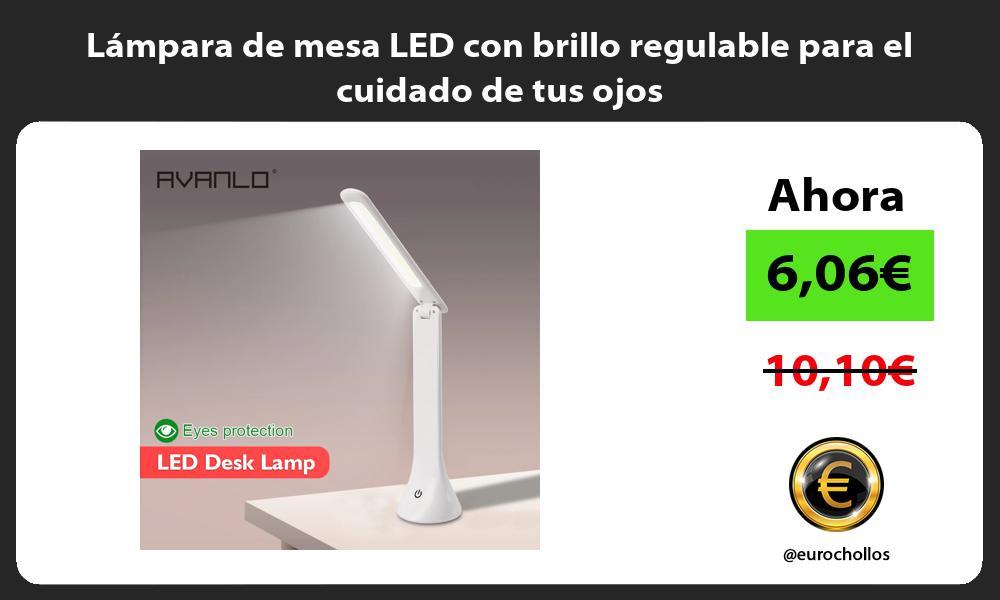 Lámpara de mesa LED con brillo regulable para el cuidado de tus ojos