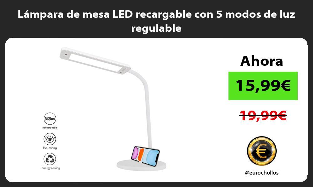 Lámpara de mesa LED recargable con 5 modos de luz regulable