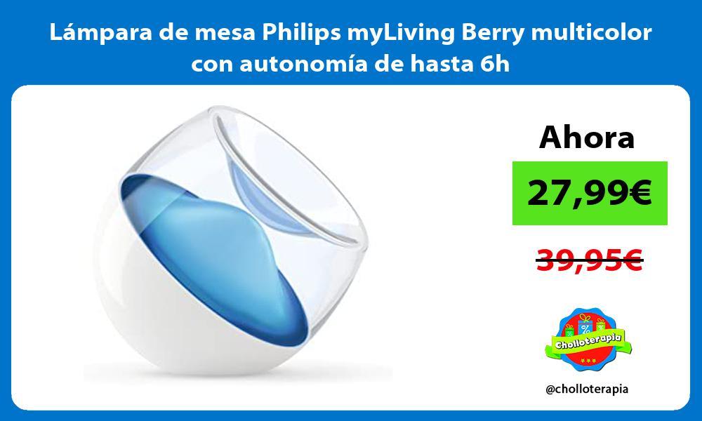 Lámpara de mesa Philips myLiving Berry multicolor con autonomía de hasta 6h