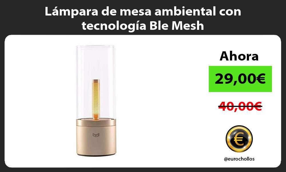 Lámpara de mesa ambiental con tecnología Ble Mesh