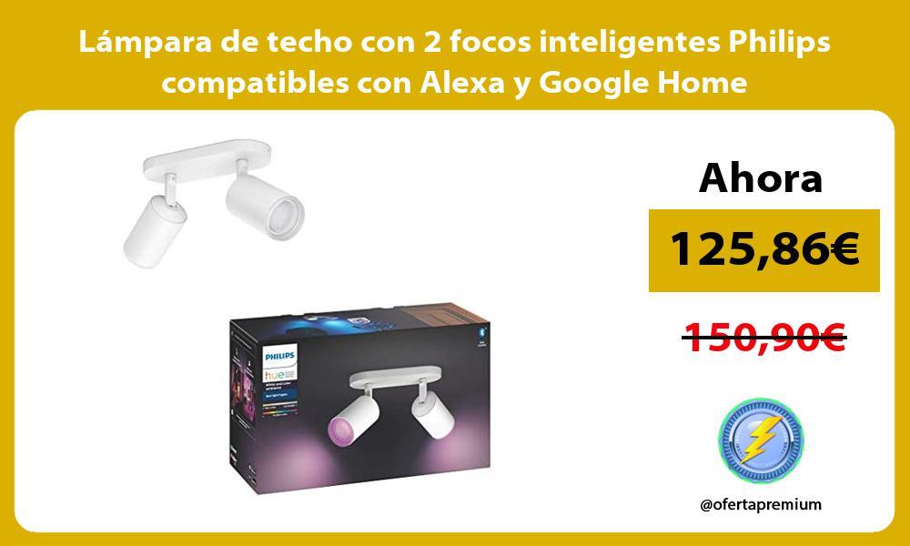 Lámpara de techo con 2 focos inteligentes Philips compatibles con Alexa y Google Home