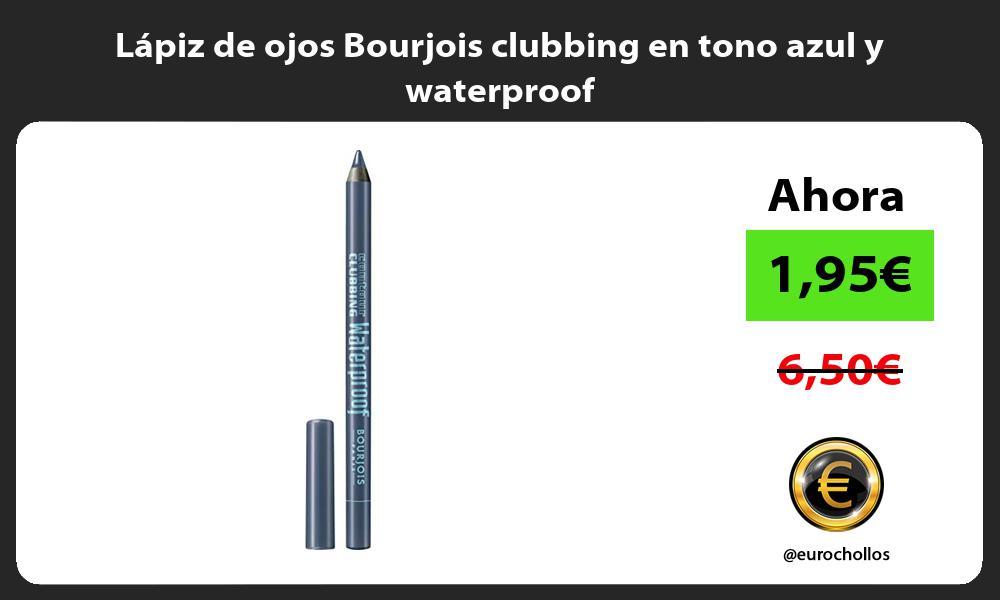 Lápiz de ojos Bourjois clubbing en tono azul y waterproof
