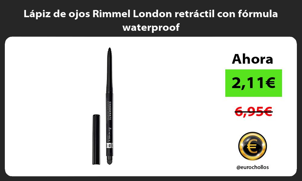 Lápiz de ojos Rimmel London retráctil con fórmula waterproof
