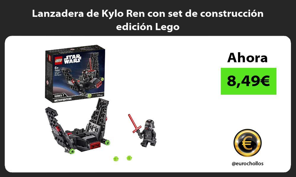 Lanzadera de Kylo Ren con set de construcción edición Lego