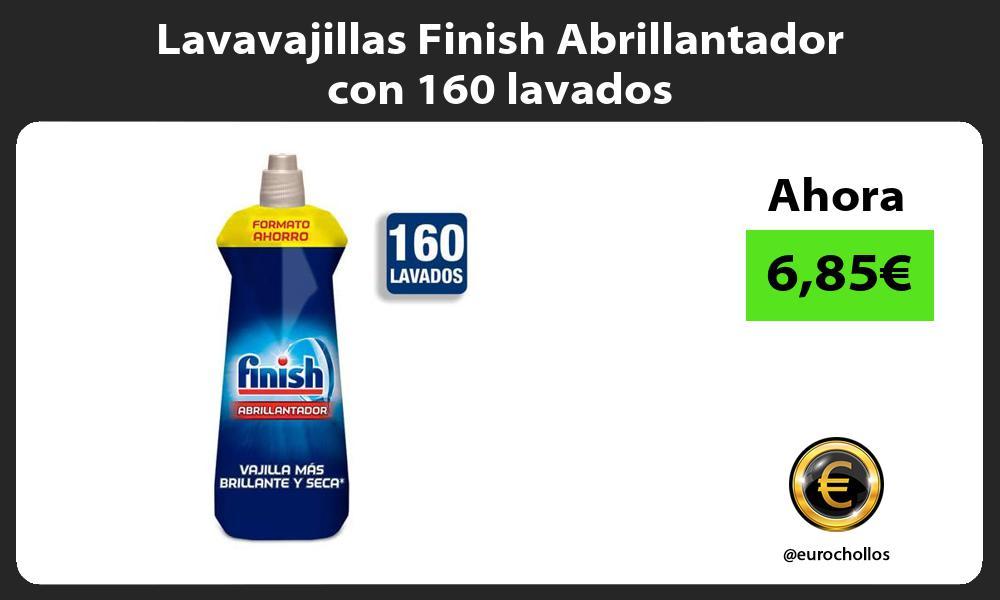 Lavavajillas Finish Abrillantador con 160 lavados