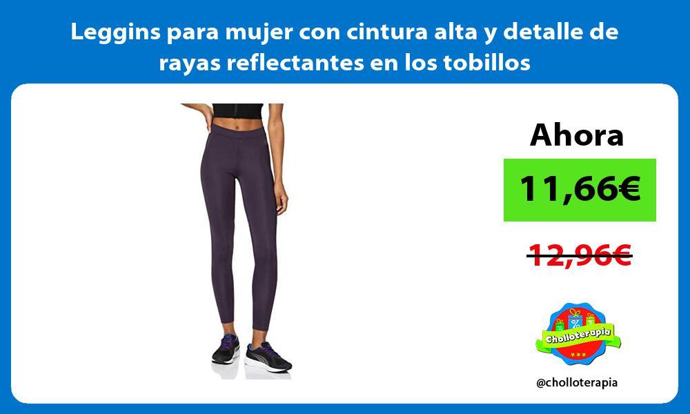 Leggins para mujer con cintura alta y detalle de rayas reflectantes en los tobillos