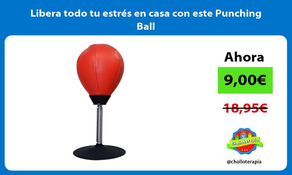 Libera todo tu estrés en casa con este Punching Ball