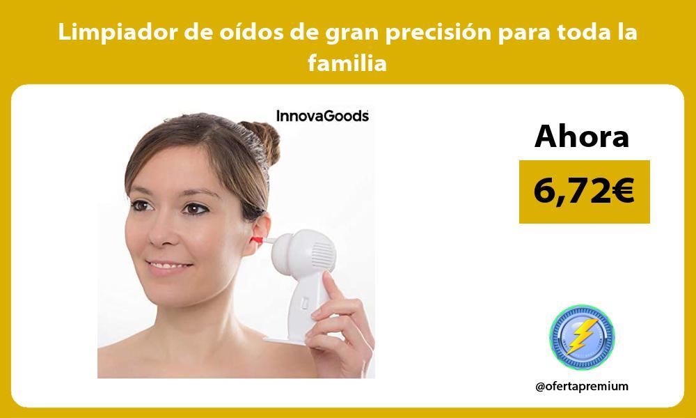 Limpiador de oídos de gran precisión para toda la familia