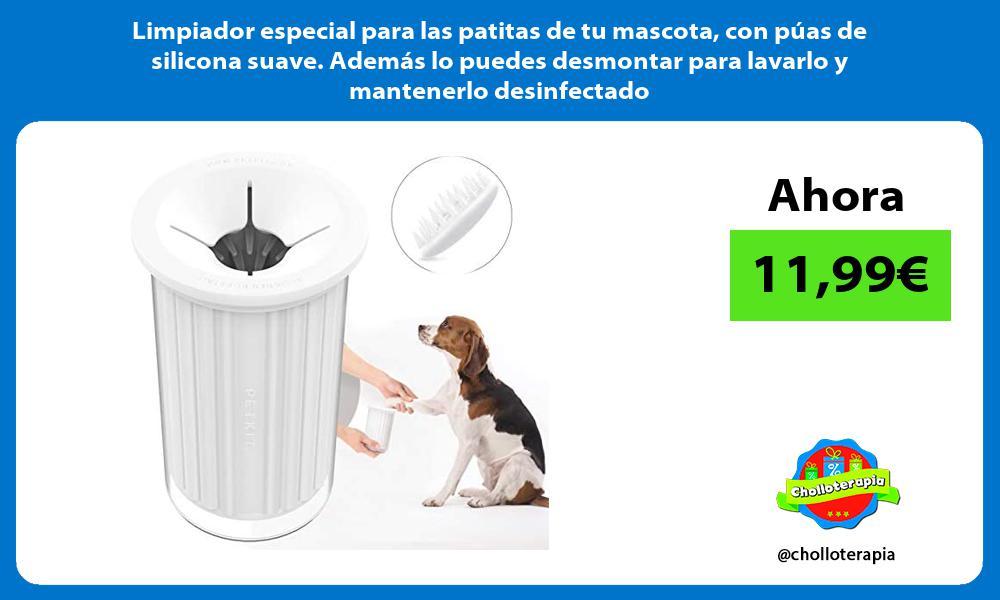 Limpiador especial para las patitas de tu mascota con púas de silicona suave Además lo puedes desmontar para lavarlo y mantenerlo desinfectado