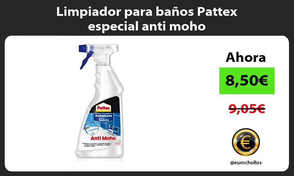 Limpiador para baños Pattex especial anti moho