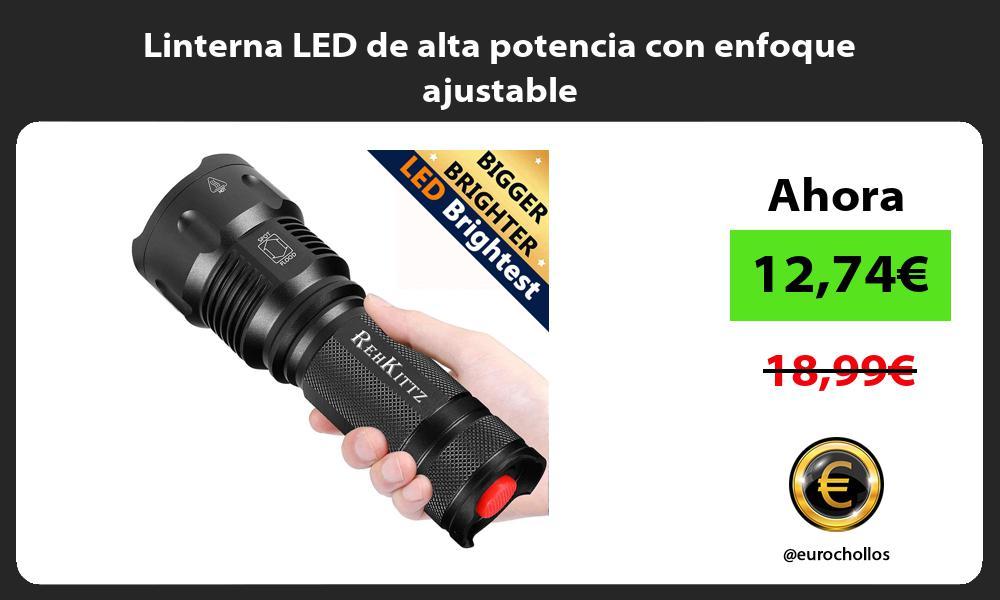 Linterna LED de alta potencia con enfoque ajustable