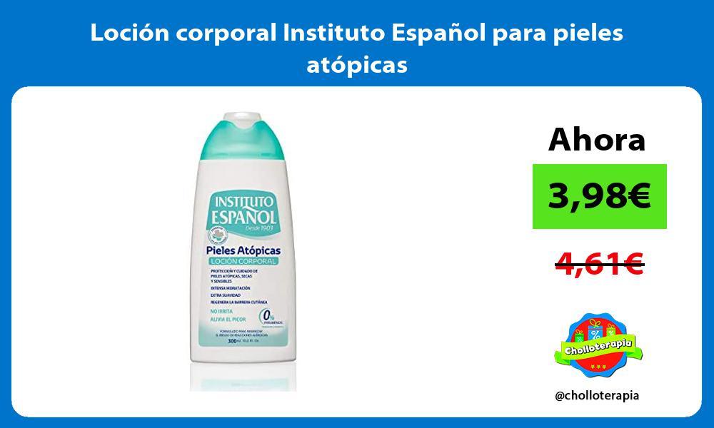 Loción corporal Instituto Español para pieles atópicas