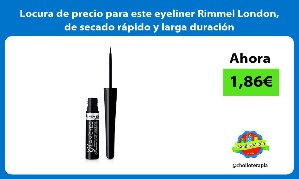 Locura de precio para este eyeliner Rimmel London de secado rápido y larga duración
