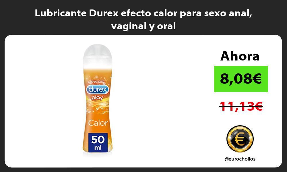 Lubricante Durex efecto calor para sexo anal vaginal y oral
