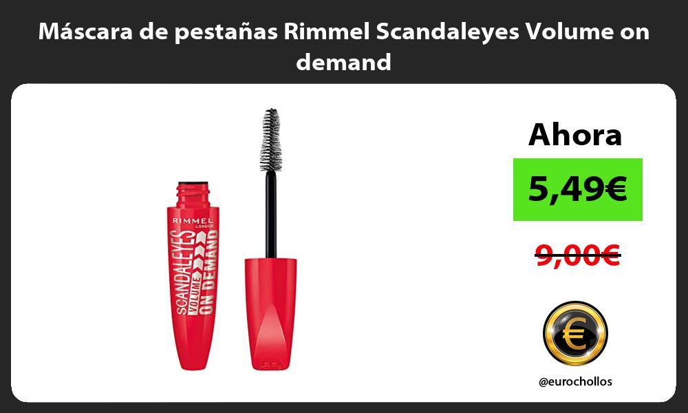 Máscara de pestañas Rimmel Scandaleyes Volume on demand