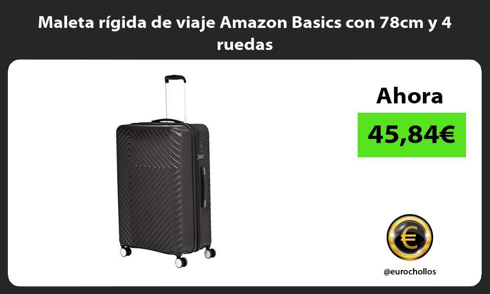 Maleta rígida de viaje Amazon Basics con 78cm y 4 ruedas