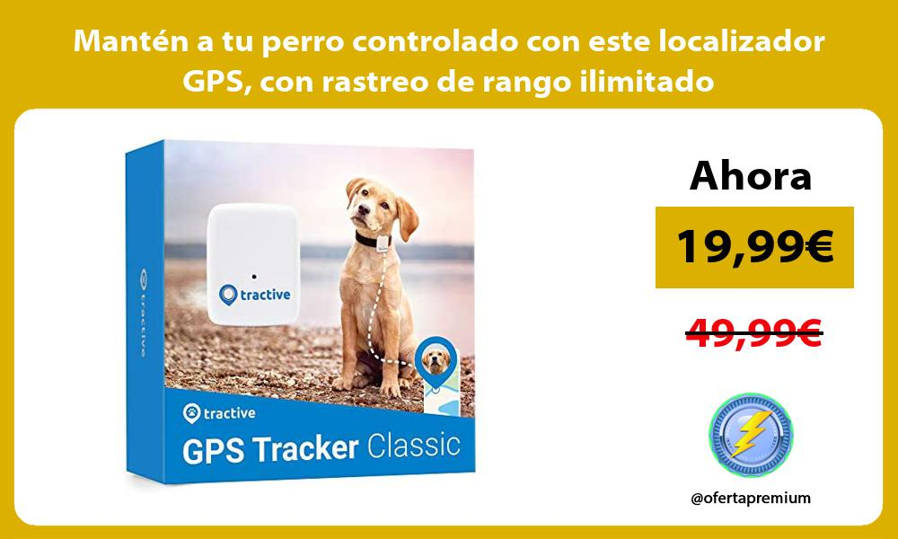 Mantén a tu perro controlado con este localizador GPS con rastreo de rango ilimitado