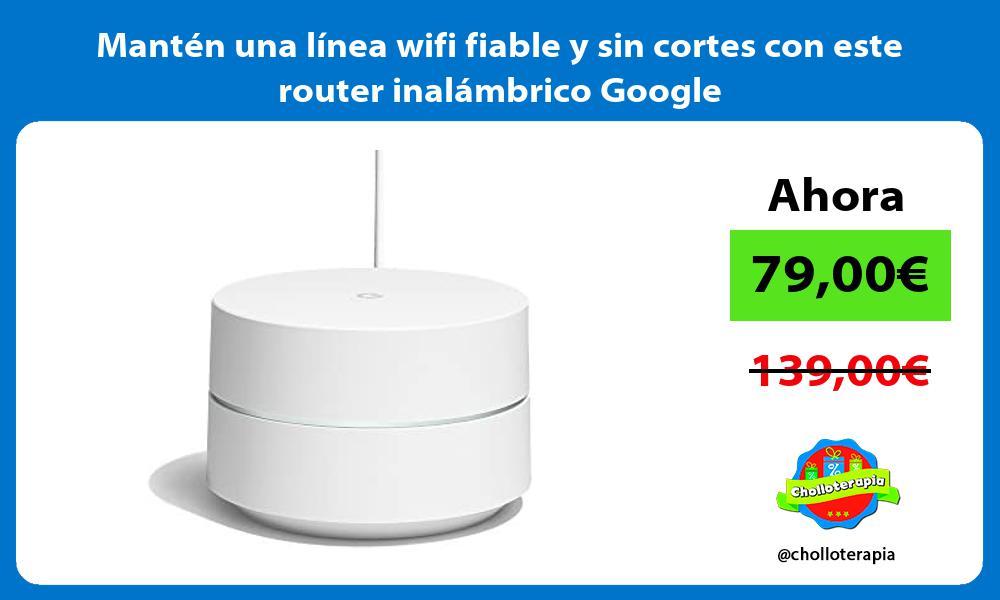 Mantén una línea wifi fiable y sin cortes con este router inalámbrico Google