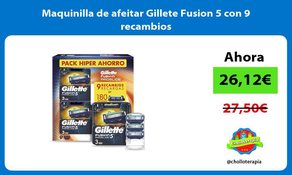 Maquinilla de afeitar Gillete Fusion 5 con 9 recambios
