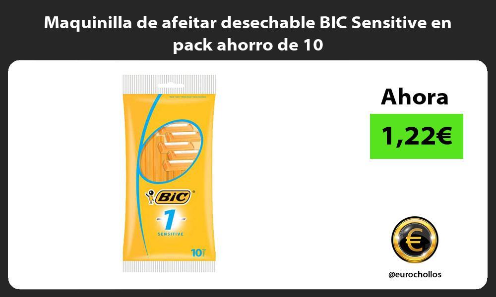 Maquinilla de afeitar desechable BIC Sensitive en pack ahorro de 10
