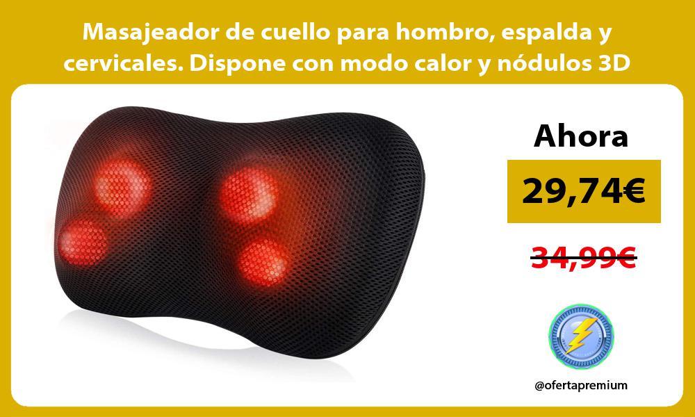 Masajeador de cuello para hombro espalda y cervicales Dispone con modo calor y nódulos 3D