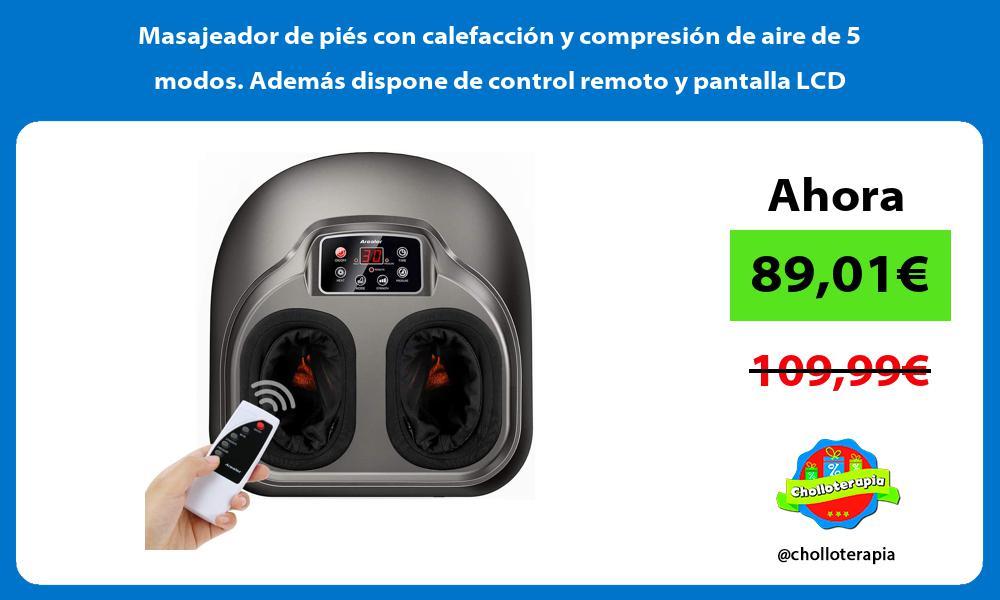 Masajeador de piés con calefacción y compresión de aire de 5 modos Además dispone de control remoto y pantalla LCD