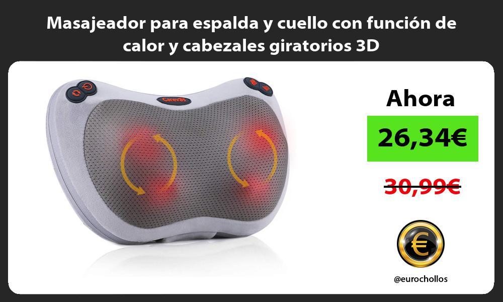 Masajeador para espalda y cuello con función de calor y cabezales giratorios 3D