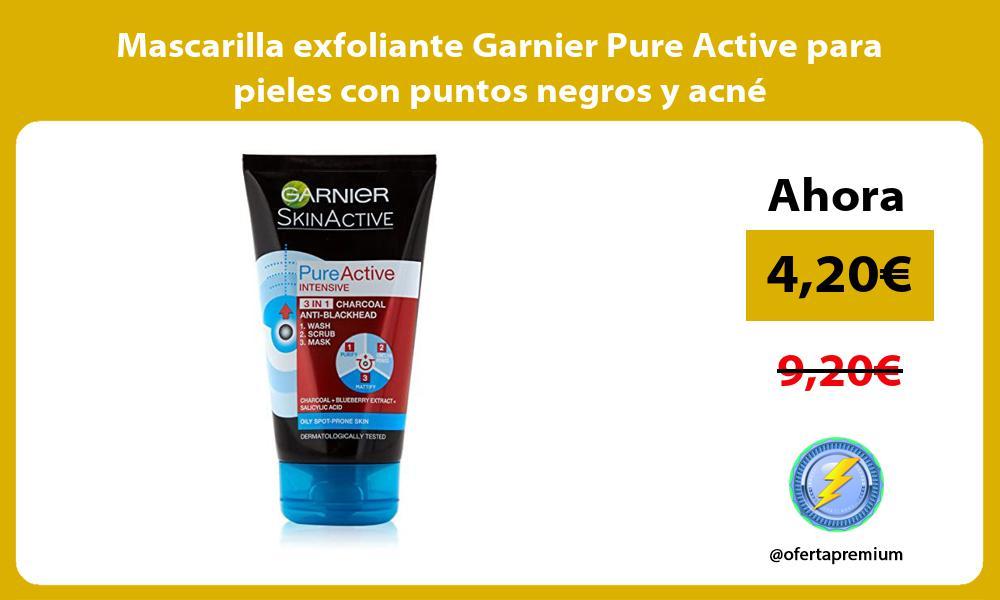Mascarilla exfoliante Garnier Pure Active para pieles con puntos negros y acné