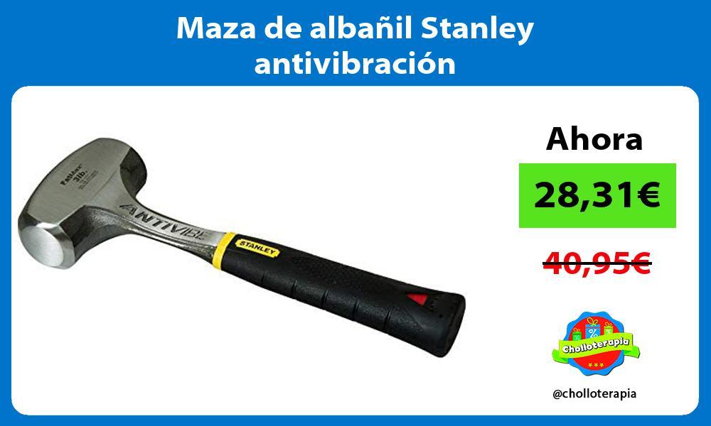 Maza de albañil Stanley antivibración