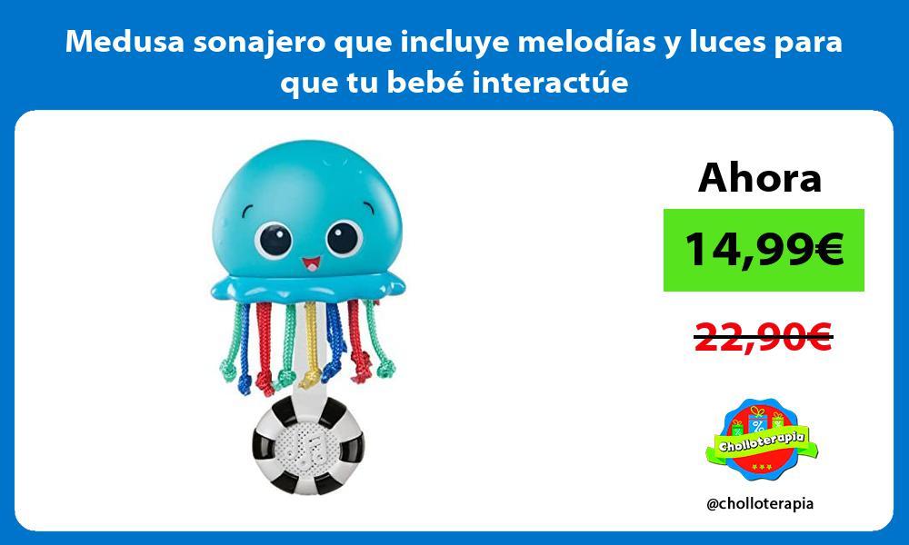 Medusa sonajero que incluye melodías y luces para que tu bebé interactúe